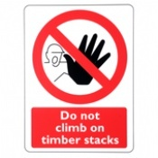 Do Not Climb On Timber Stacks Signs