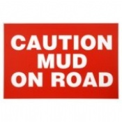 Caution Mud on Road Warning Signs